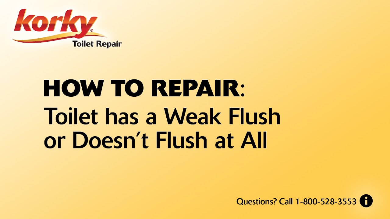 Toilet has Weak Flush or Doesn\'t Flush at All - YouTube
