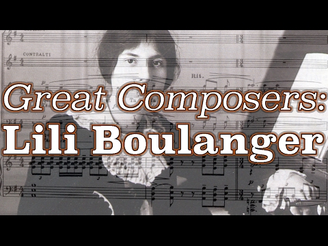 Great Composers: Lili Boulanger