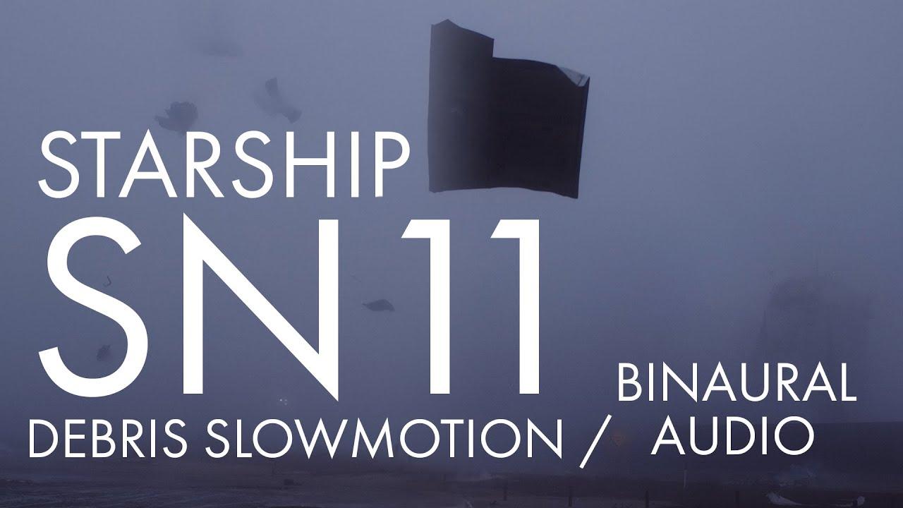 Download Starship SN11 launch and explosion debris slowmo / binaural sound
