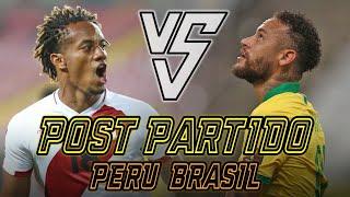 ANÁLISIS EN CALIENTE (EN SERIO, EN CALIENTE): PERÚ vs BRASIL 🔥 | ELIMINATORIAS QATAR 2022
