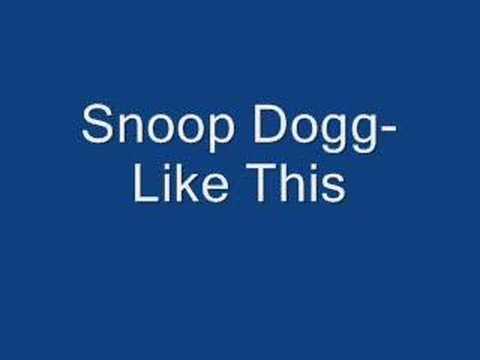 Snoop Dogg- Like This