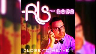 RLS Feat Rose - Close to Heaven (Tomer G Ext Club Mix)(RLS Feat Rose - Close to Heaven (Tomer G Ext Club Mix) Subscribe: http://bit.ly/SubscribeTomerG Tracks from Tomer G: http://bit.ly/1tEJC5H Tomer G Live: ..., 2015-06-21T14:26:55.000Z)