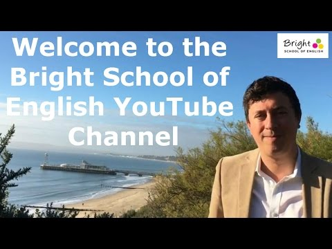 Welcome to the Bright School of English YouTube Channel