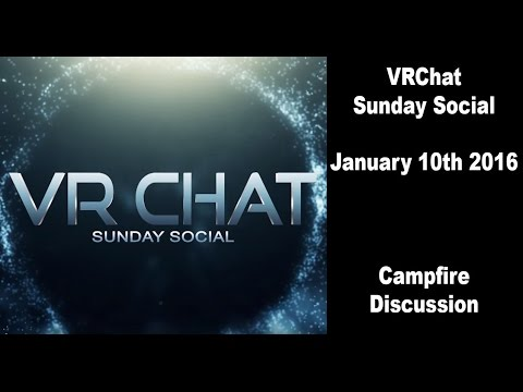 VR Chat Sunday Social - January 10th 2016