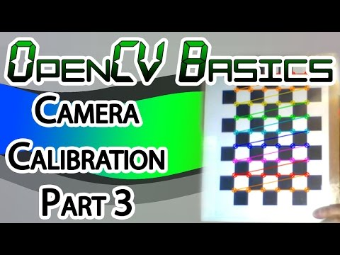 OpenCV Basics - 17 - Camera Calibration Part 3
