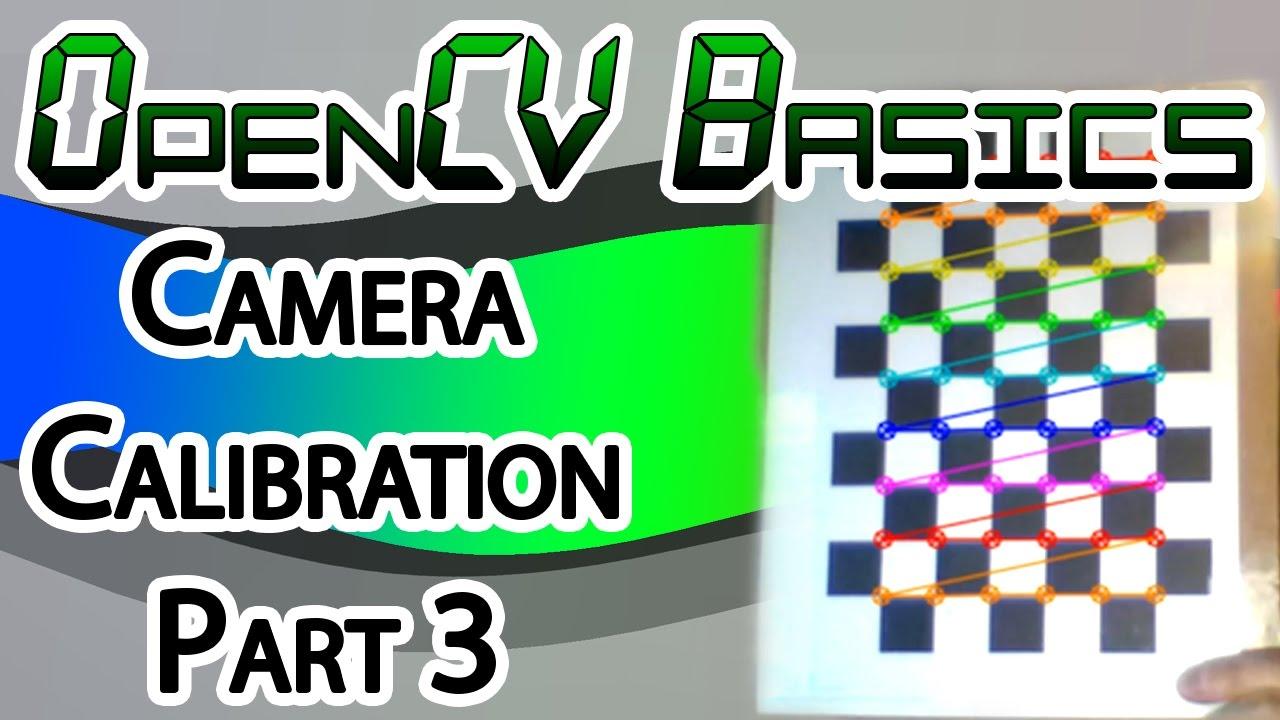 OpenCV Basics - 17 - Camera Calibration Part 3