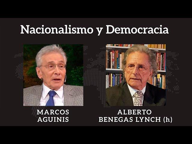 Nacionalismo y Democracia | Marcos Aguinis y Alberto Benegas Lynch (h)
