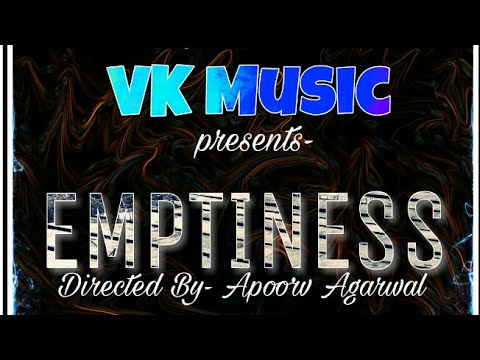 EMPTINESS | Full video song | VK Music | 2k17 (Use ear plugins)