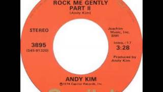 Andy Kim  ..   Rock me gently ..    1974