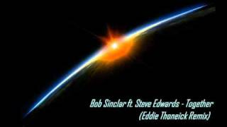 Bob Sinclar ft. Steve Edwards - Together (Eddie Thoneick Remix)