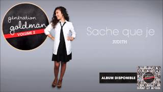 Repeat youtube video Génération Goldman Vol. 2 - Judith - Sache que je [OFFICIEL]