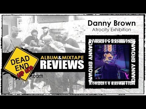Danny Brown - Atrocity Exhibition Album Review | DEHH