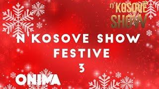 n'Kosove Show -Festive 2019 (Pjesa 3)