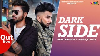 Dark Side Arshi Bhangu Aman Jaluria Free MP3 Song Download 320 Kbps