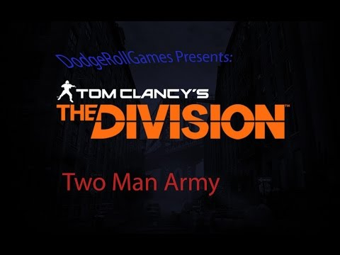 DodgeRollGames does Tom Clancy's The Division! TWO MAN ARMY STYLE!!! part 3