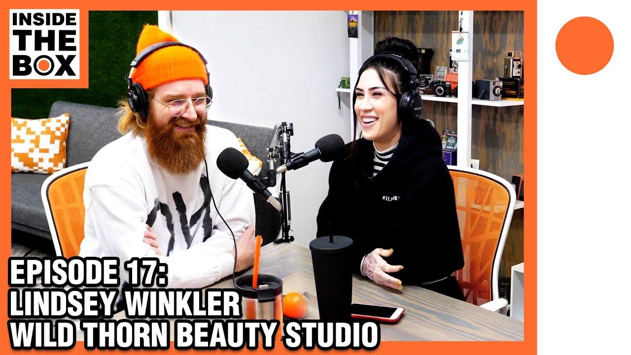 Ep17 - Inside The Box w/ Lindsey Winkler (Wild Thorn Beauty Studio)