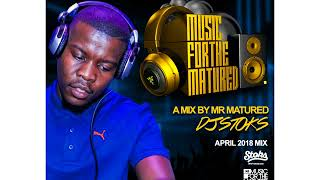 Gambar cover Amapiano 2018 DJ STOKS MUSIC 4 MATURED APRIL  mix 2018000 1