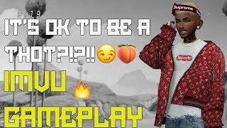 Its Ok To Be A Thot?!?! [ IMVU Gameplay ]
