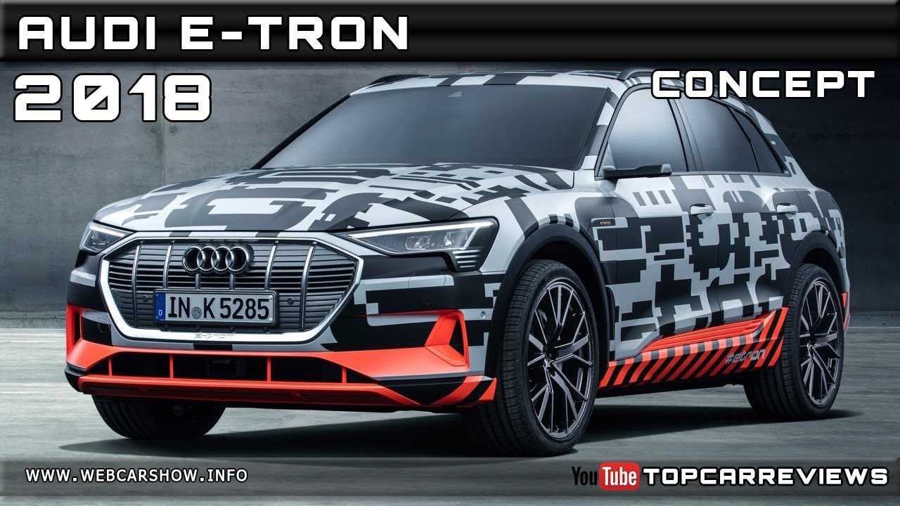 2018 Audi E Tron Concept Review Rendered Price Specs Release Date