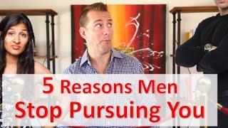 5 Reasons Men Stop Chasing You