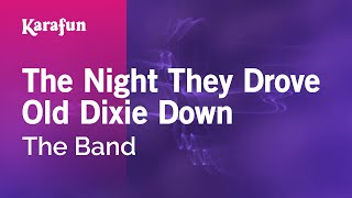 Karaoke The Night They Drove Old Dixie Down - The Band *