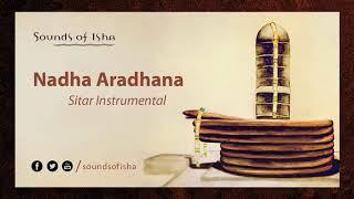 Nadha Aradhana - Sitar Instrumental (August 2017)    Meditative Music    Sound