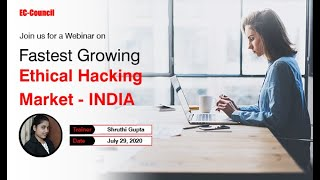 Fastest Growing Ethical Hacking Market – India