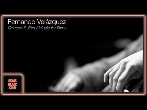 Fernando Velázquez - Suite, Pt. 2 mp3 baixar