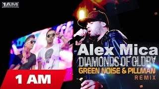 Alex Mica - Diamonds of Glory (Green Noise & Pillman Remix)