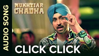 Click Click | Audio Song | Mukhtiar Chadha