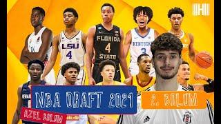 NBA Draft 2021 ÖZEL Bölüm 2 | Alperen Şengün Hangi Sıradan Seçilecek? | EN İYİ Senaryo Hangisi Olur?