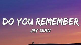 Do You Remember - Jay Sean ft. Sean Paul, Lil Jon (Lyrics)