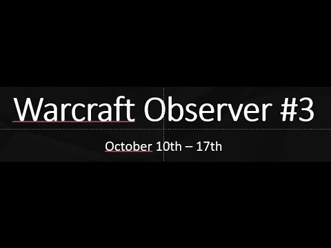 Warcraft Observer #3 - AtheistP banned plus everything about WCA SEA and CN Qualifiers