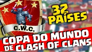 1ª COPA DO MUNDO DE CLASH OF CLANS com 32 PAÍSES - COCWORLDCHAMPIONSHIP [ WORLD CUP ]