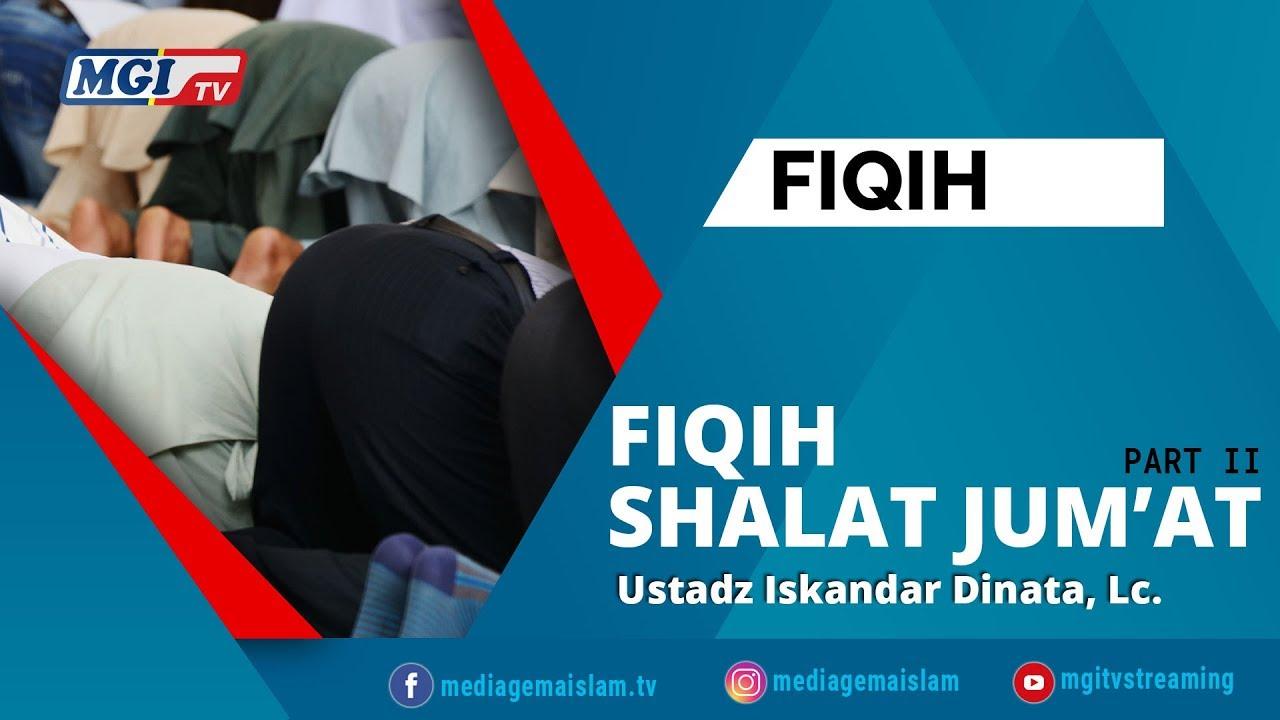 Fiqih Shalat Jum'at Pertemuan 1(Part 2) - Ustadz Iskandar Dinata, Lc
