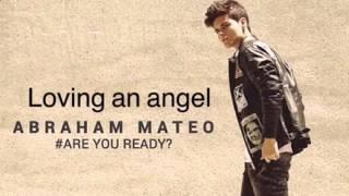Abraham Mateo - Loving an angel (audio)