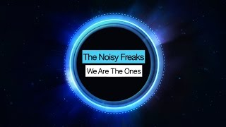 The Noisy Freaks & J.A.C.K - We Are The Ones (Free Download)