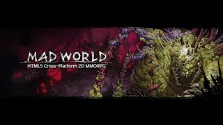 DIRECTOO!! Mad World!!!! Juego MMORPG 2D HTML5