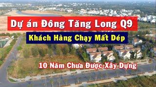 Vincity Quận 9 - Phát chán vì dự án khu đô thị Đông Tăng Long quận 9 mua 10 năm rồi không được xây