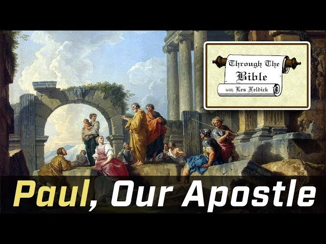 Les Feldick - Is Paul Our Apostle?