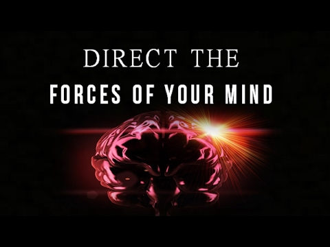 The Forces of Mind - Concentrating on Wealth Success & Happiness - Law of Attraction