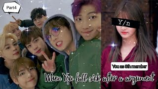 BTS ff 'When you fall sick after an argument' You as 8th member of BTS Part 4