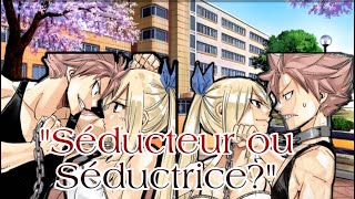 Fanfic Fairy tail Séductrice ou Séducteur 1
