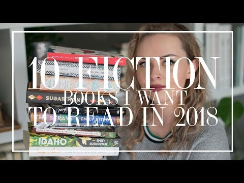 10 Fiction Books I Want To Read In 2018 | The Book Castle