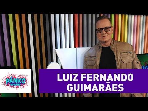 Luiz Fernando Guimarães - Pânico - 11/08/16