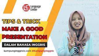 How to Make a Good Presentation (English Version)   TEATU #3 LC Kampung Inggris Pare
