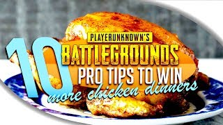 TOP 10 PRO TIPS ON HOW TO WIN PUBG GAMES - PlayerUnknown's Battlegrounds Tips and Tricks
