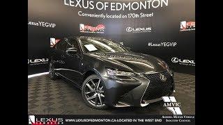 2018 Lexus GS 350 F Sport Series 2 In Depth Review Downtown Edmonton Alberta