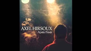 AXEL HIRSOUX - Après l'hiver (TEASER)