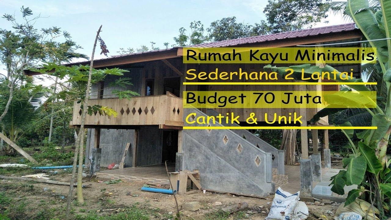 Rumah Kayu Minimalis Sederhana 2 Lantai Budget 70 Juta Youtube